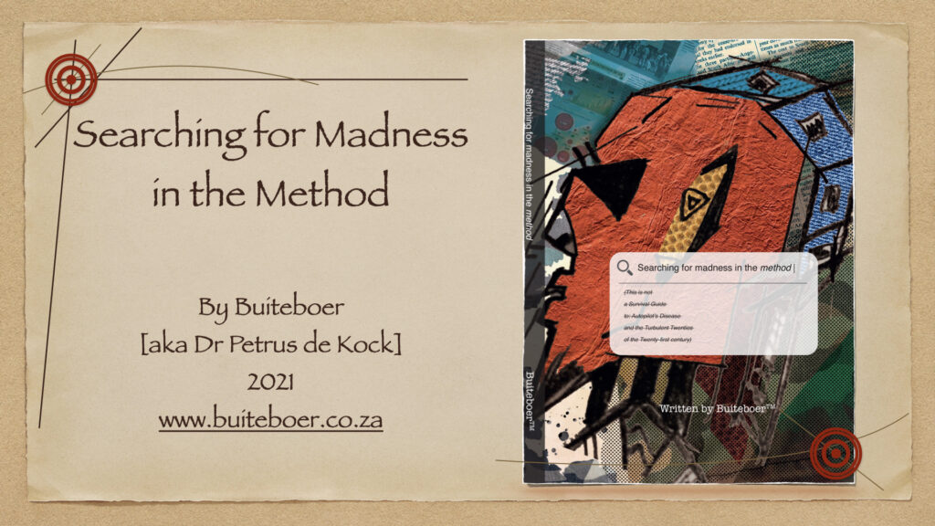 Searching for Madness in the Method